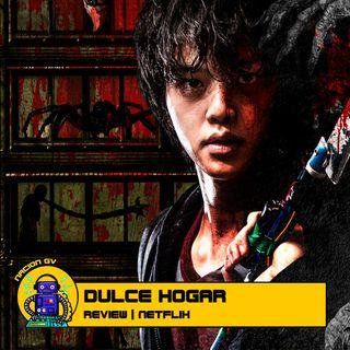 Dulce Hogar - Review Netflix | 3 de enero