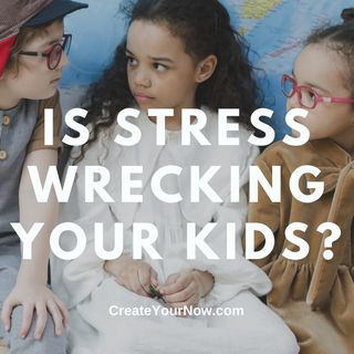 2408  Is Stress Wrecking Your Kids?