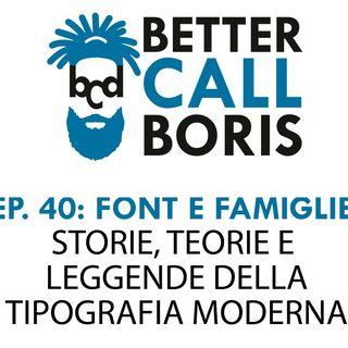 Episodio 40 Better Call Boris I Font, storia, teoria ed applicazioni pratiche
