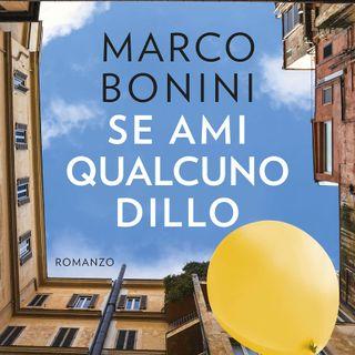 """Marco Bonini """"Se ami qualcuno dillo"""""""