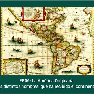 06-La América Originaria: los distintos nombres que ha recibido el continente