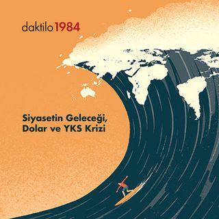 Siyasetin Geleceği, Dolar ve YKS Krizi | İlkan Dalkuç & Nezih Onur Kuru | Nabız #4