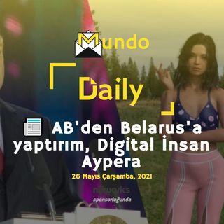 📰 AB'den Belarus'a yaptırım, Digital İnsan Aypera