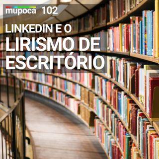 Linkedin e o Lirismo de Escritório