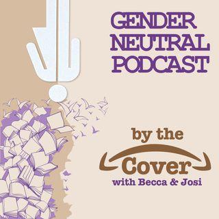 Gender Neutral Podcast