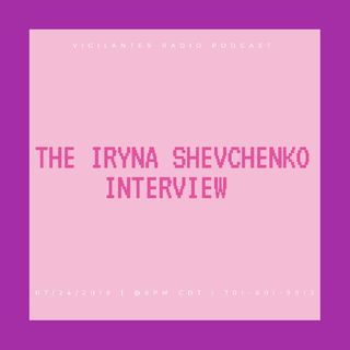 The Iryna Shevchenko Interview.