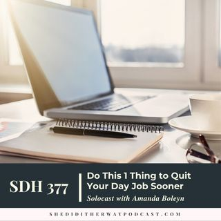 Do This 1 Thing to Quit Your Day Job Sooner with Amanda Boleyn