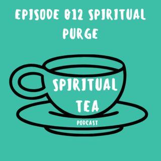 012 Spiritual Purge