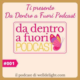 Ti presento Da Dentro a Fuori Podcast