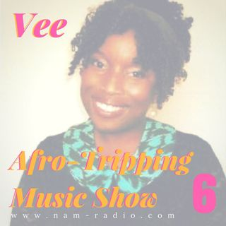 The_Afro-Tripping_Music_Show_ #6