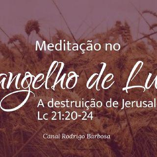 Episódio 115 - Lucas 21:20-24 - A Destruição De Jerusalém - Rodrigo Barbosa
