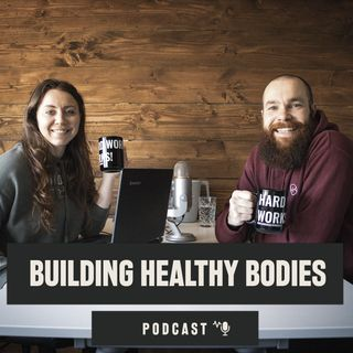 Simple but not easy - Building Healthy Bodies podcast 004