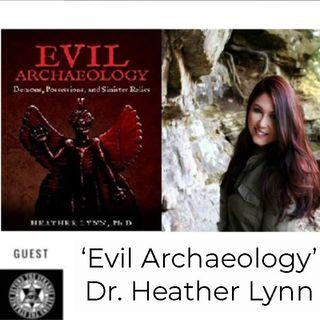 Evil Archaeology with  Dr. Heather Lynn 01-12-20