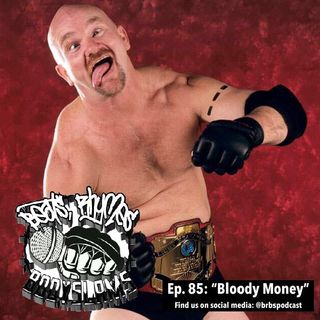 "Episode 85: ""Bloody Money"""