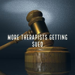 More Therapists Getting Sued