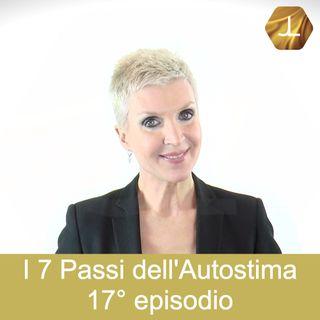 I 7 Passi dell'Autostima - 17° episodio   🎧🇮🇹