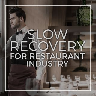 Slow Recovery For The Restaurant Industry