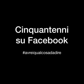 Cinquantenni su Facebook