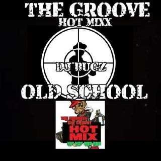 THE GROOVE HOT MIXX PODCAST RADIO OLD SCHOOL WIT DJ BUGZ Guest  DJ Skywalker