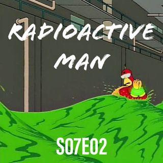 95) S07E02 (Radioactive Man)