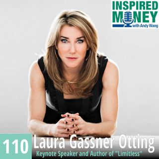 110: Live With Limitless Possibilities | Laura Gassner Otting