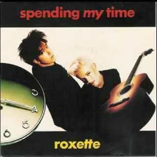 Roxette SPENDING MY TIME