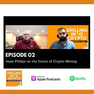 Episode 02 - The Evolution of Crypto-Mining with Jesse Philips