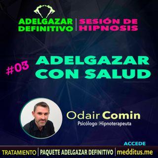 03 Hipnosis para Adelgazar con Salud | Adelgazar Definitivo | Odair Comin