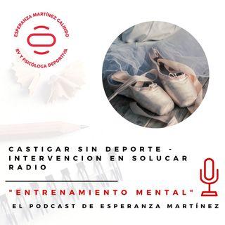 029- Castigar sin deporte - Intervención en Solúcar Radio
