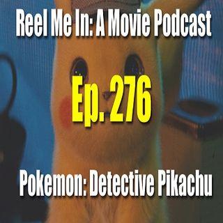 Ep. 276: Pokemon: Detective Pikachu