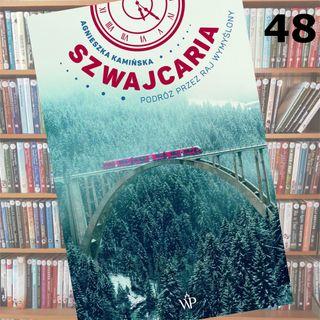 48 - Szwajcaria. Podróż przez raj wymyślony