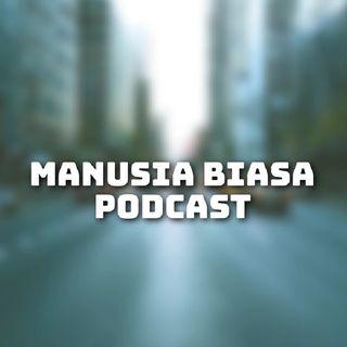 Episode 1 - Manusia Biasa podcast