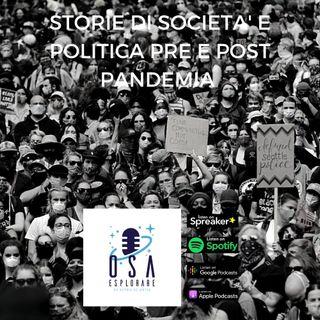 Storie di Società e Politica Pre e Post Pandemia - Con Marianna Aprile