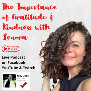 The Importance of Gratitude and Kindness LIVE with Lenora