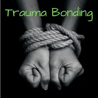 Episode 10 - Trauma Bonding - Why Do We Stay?
