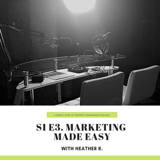 S1 E3. Marketing Made Easy w/ Heather R.