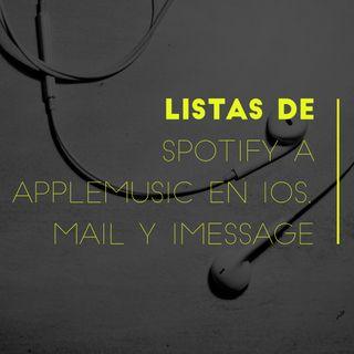 Listas de Spotify a AppleMusic en iOS, Mail y iMessage
