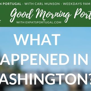 'What just happened in America?' discussed on the Good Morning Portugal! show