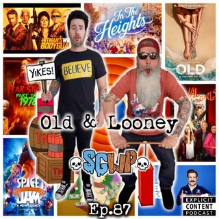 Ep 87 - Old & Loony