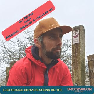 Sustainable Conversations on the BroomWagon 🚌 Episode 2:  Oli Pepper from Morvelo and Overland