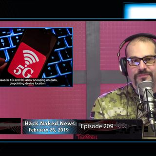 Hack Naked News #209 - February 26, 2019