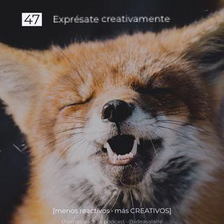 47 Exprésate creativamente