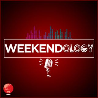 Episode 56- Weekendology 2020 Year in Review