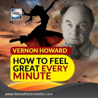 Vernon Howard How To Feel Great Every Minute