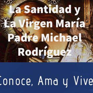 Episodio 183: ✝️ Padre Michael Rodríguez  🛐 La Santidad y la Virgen María 🙏