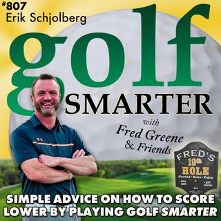 Simple Advice on How to Score Lower By Playing Golf Smarter with Erik Schjolberg