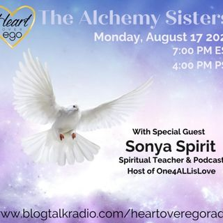 The Alchemy Sisters with Spiritual Teacher Sonya Spirit