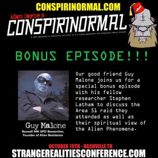 Bonus Episode #6- Guy Malone and Stephen Latham (Storm Area 51 Expereiences)