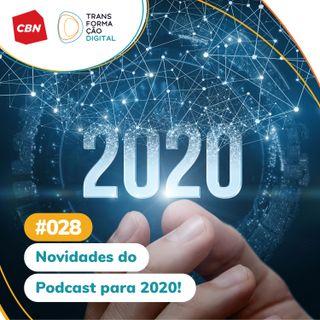 ep. 028 - Novidades do Podcast para 2020!
