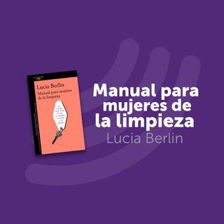 T1 Cap. 1: Lucía Berlín - Manual Para Mujeres de la Limpieza